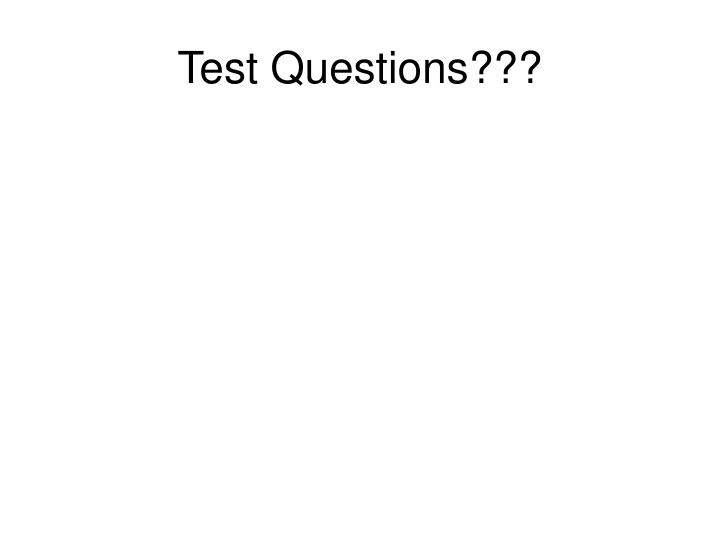 Test Questions???