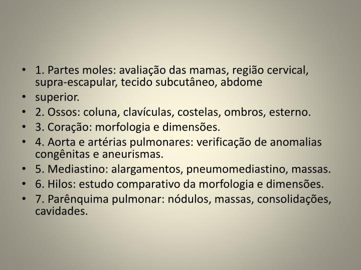 1. Partes moles: avaliação das mamas, região cervical, supra-escapular, tecido subcutâneo, abdome