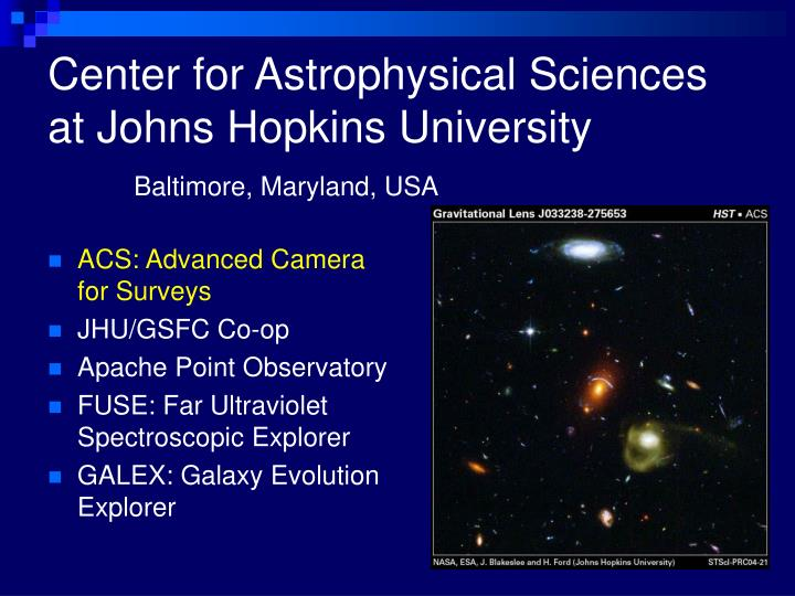 Center for astrophysical sciences at johns hopkins university1