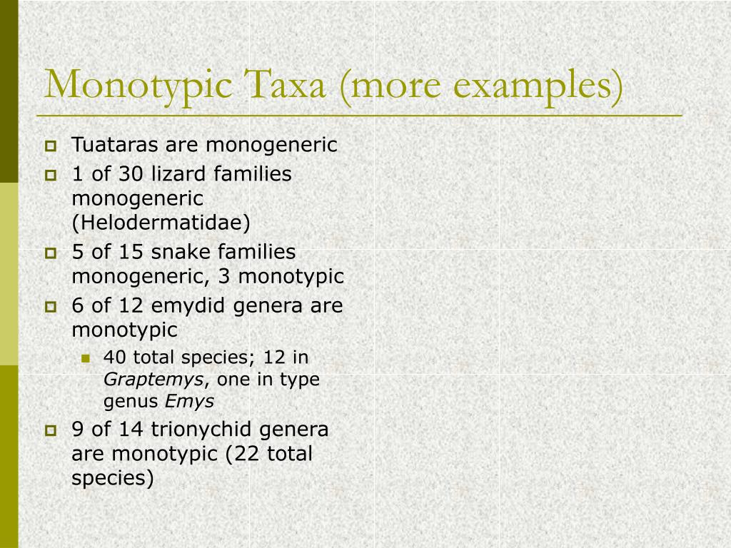 Monotypic Taxa (more examples)