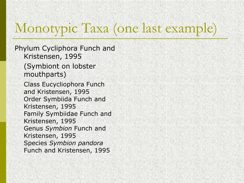 Monotypic Taxa (one last example)