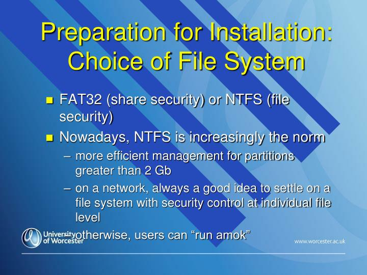 Preparation for Installation: Choice of File System