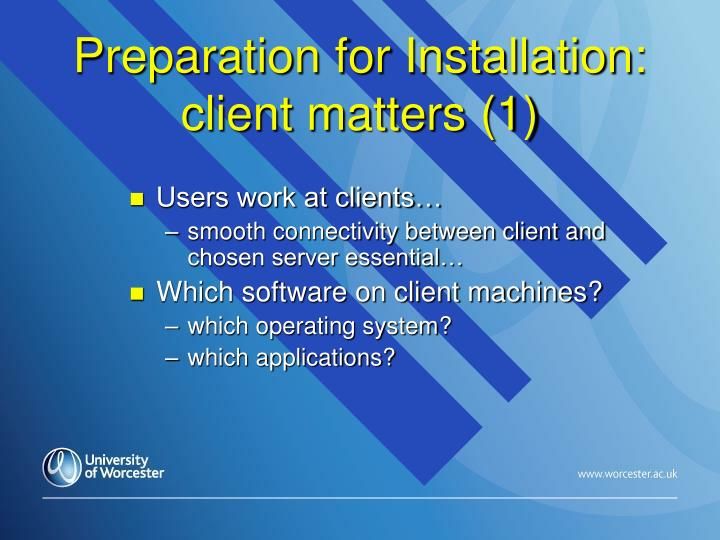 Preparation for Installation: client matters (1)