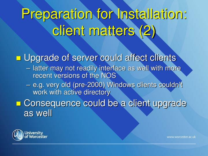 Preparation for Installation: client matters (2)