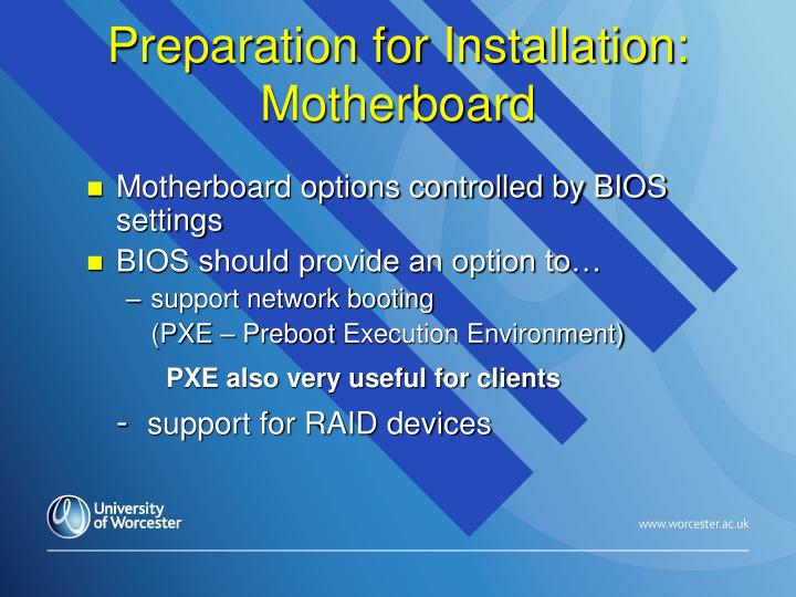 Preparation for Installation: Motherboard