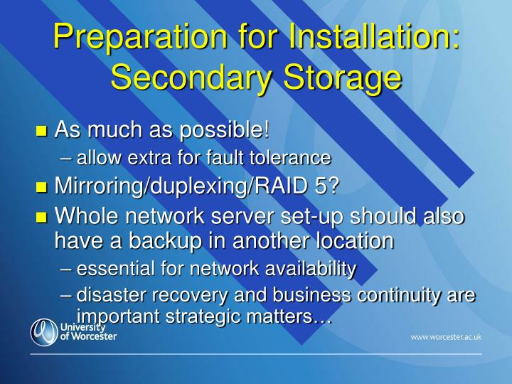 Preparation for Installation: Secondary Storage