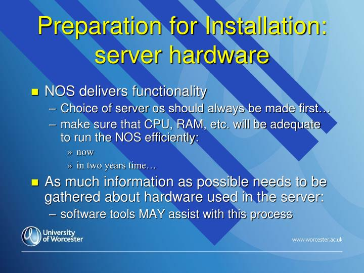 Preparation for Installation: server hardware