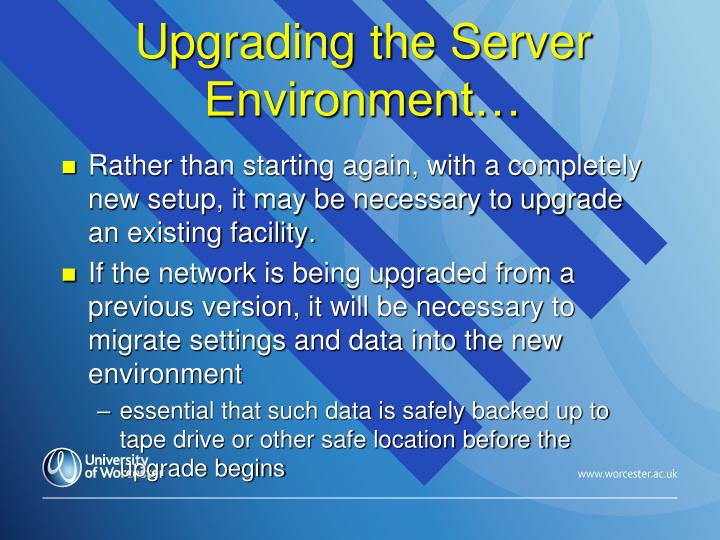 Upgrading the Server Environment…