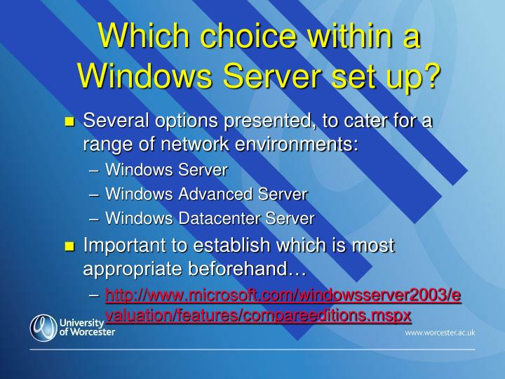Which choice within a Windows Server set up?
