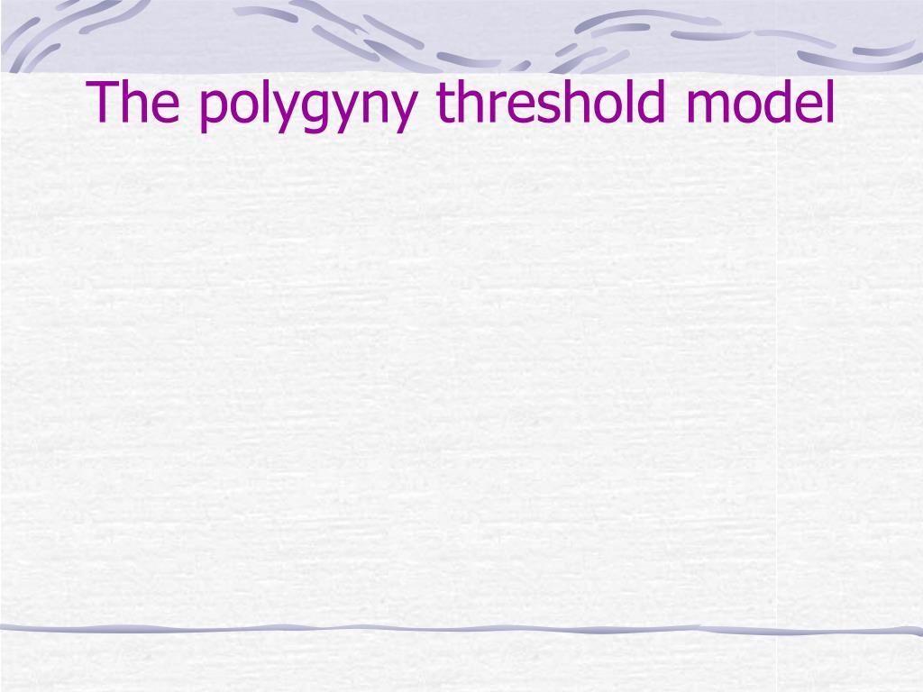 The polygyny threshold model