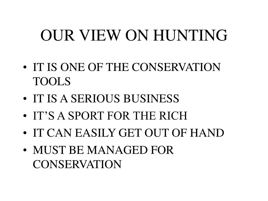 OUR VIEW ON HUNTING