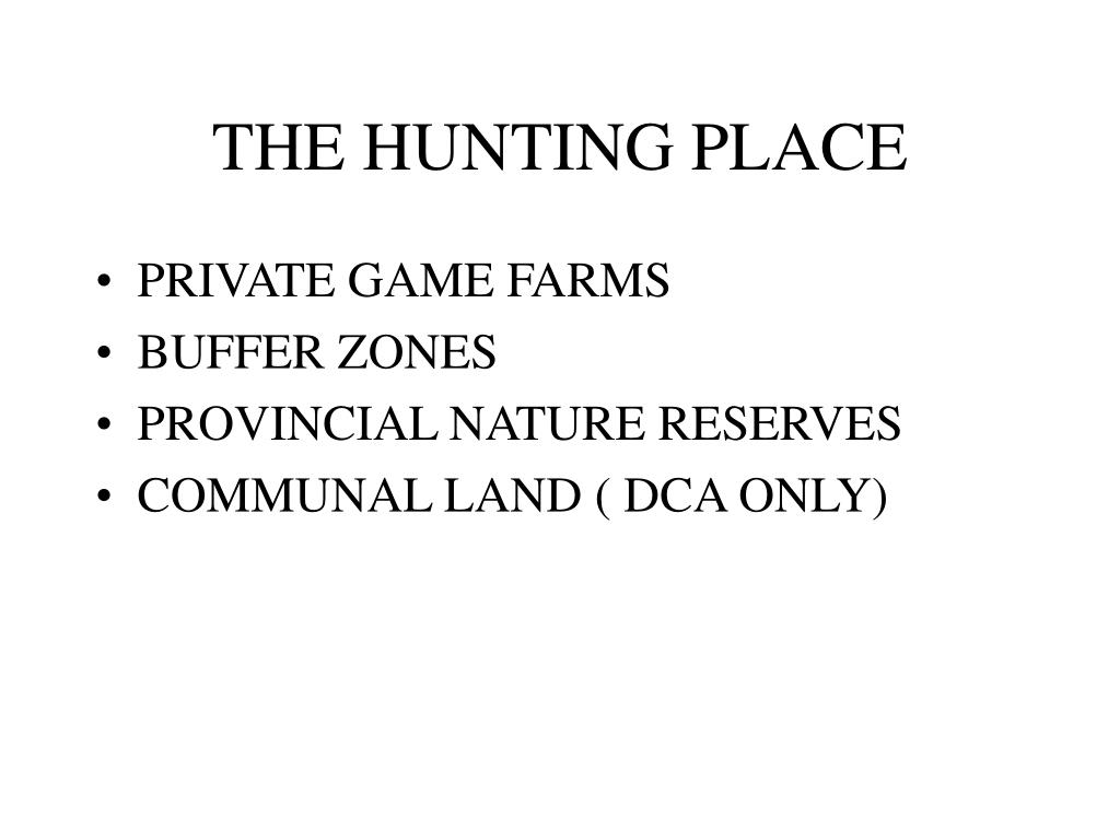 THE HUNTING PLACE