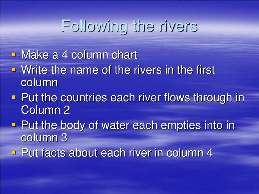 Following the rivers