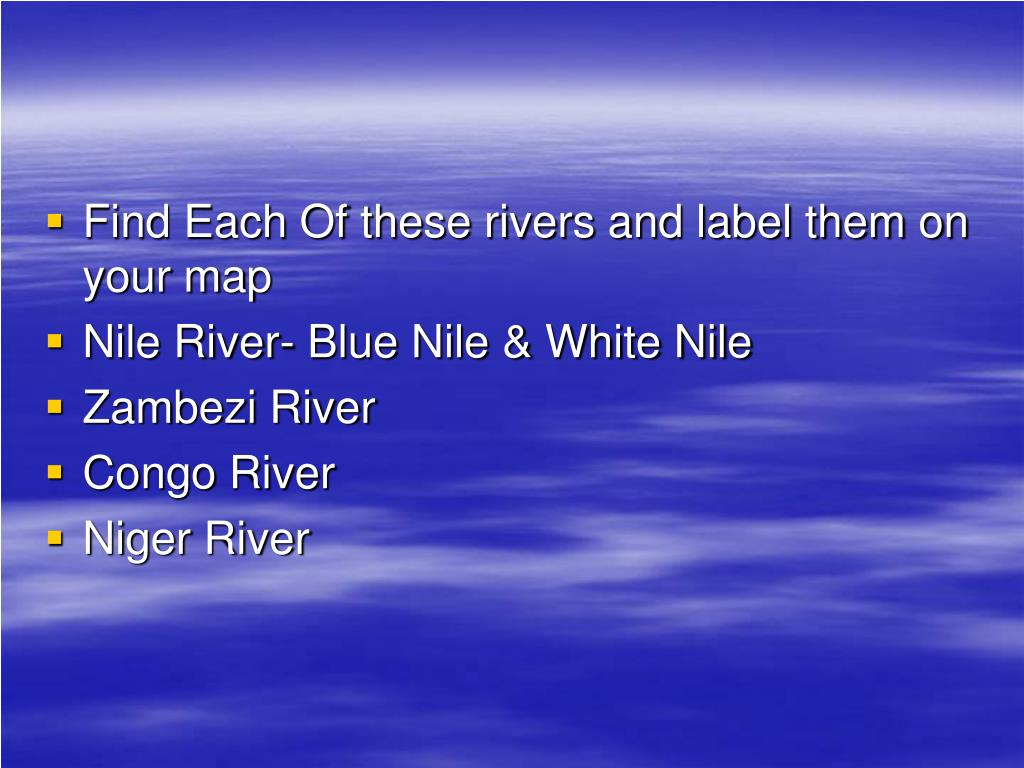 Find Each Of these rivers and label them on your map