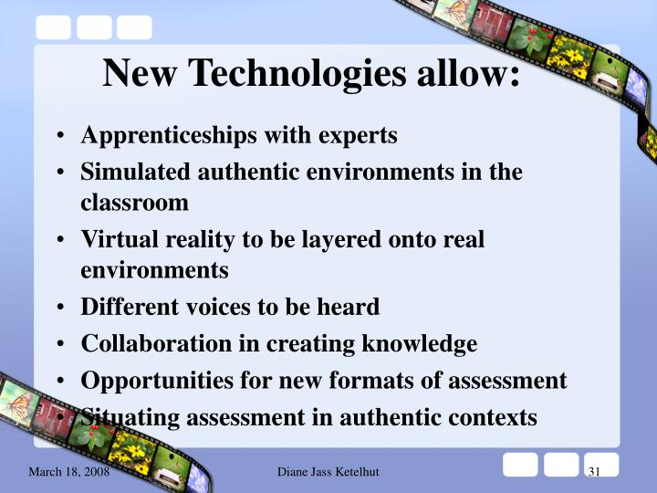 New Technologies allow: