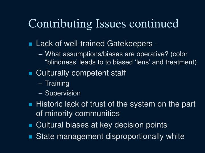 Contributing Issues continued