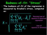 badness of fit stress