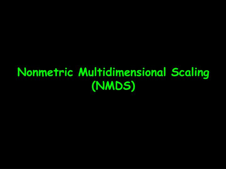 Nonmetric multidimensional scaling nmds l.jpg