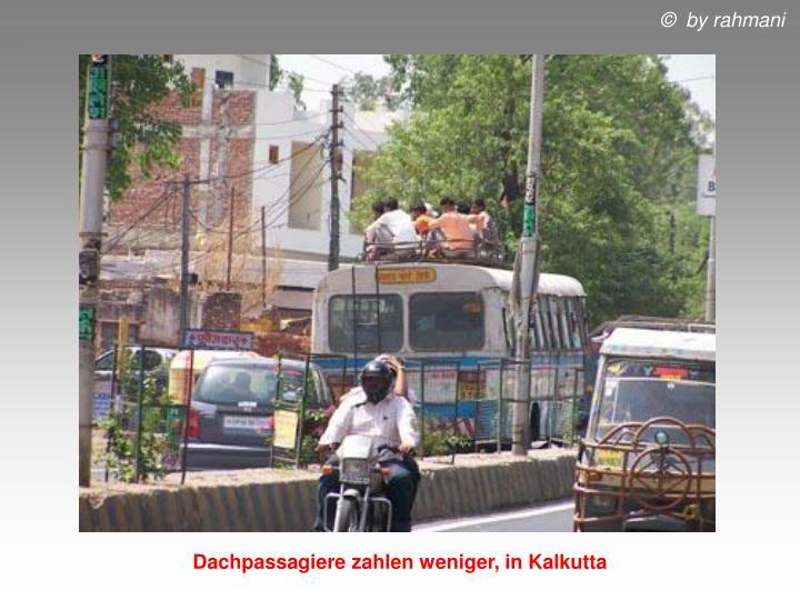 Dachpassagiere zahlen weniger, in Kalkutta