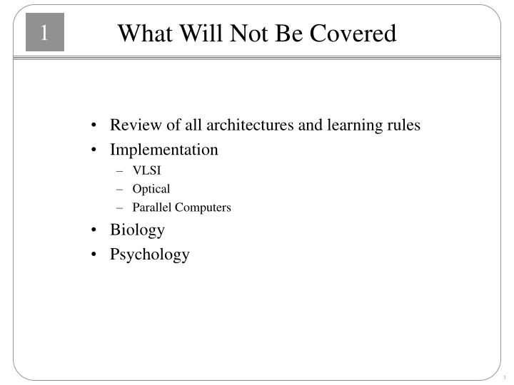 What will not be covered