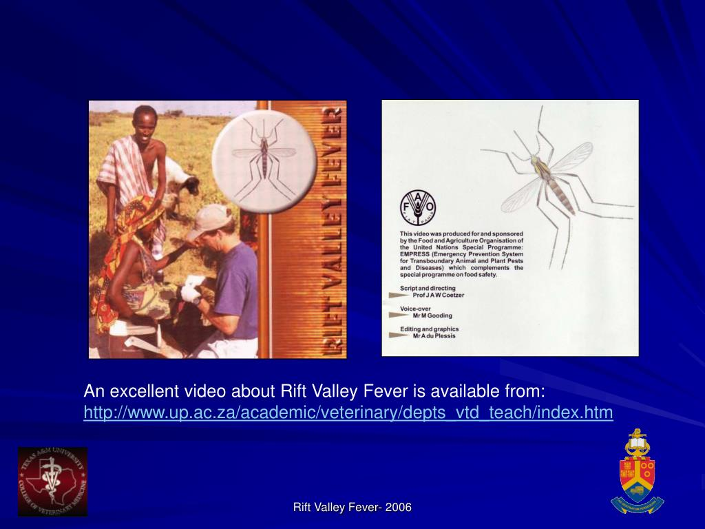 An excellent video about Rift Valley Fever is available from:
