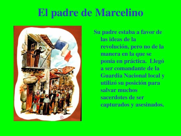 Su padre estaba a favor de las ideas de la revolución, pero no de la manera en la que se ponía en práctica.  Llegó a ser comandante de la Guardia Nacional local y utilizó su posición para salvar muchos sacerdotes de ser capturados y asesinados.