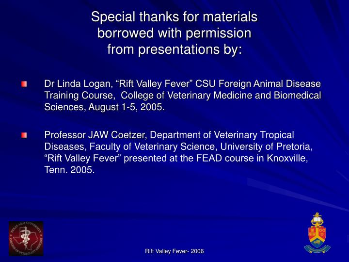 Special thanks for materials borrowed with permission from presentations by