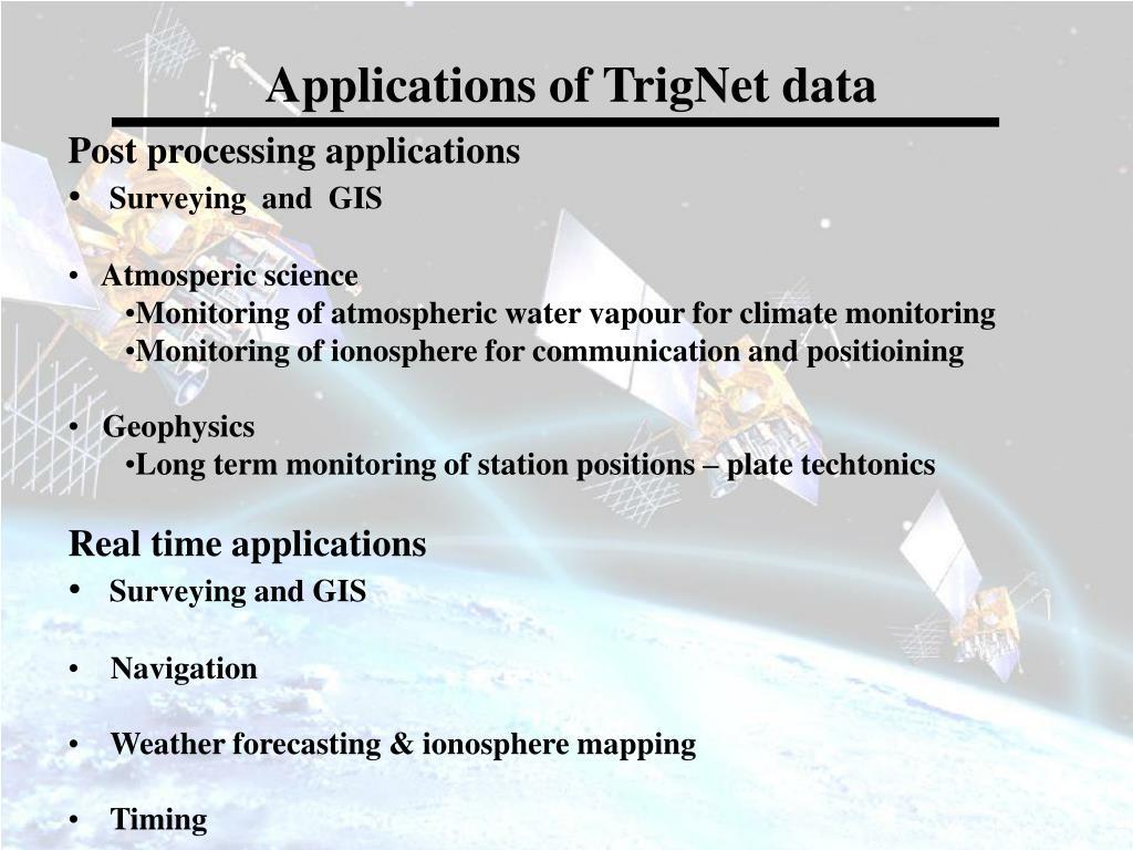 Applications of TrigNet data