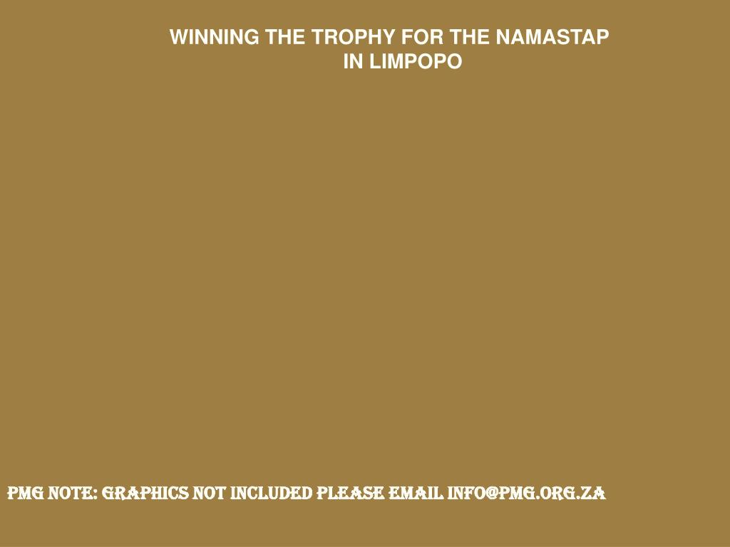 WINNING THE TROPHY FOR THE NAMASTAP IN LIMPOPO