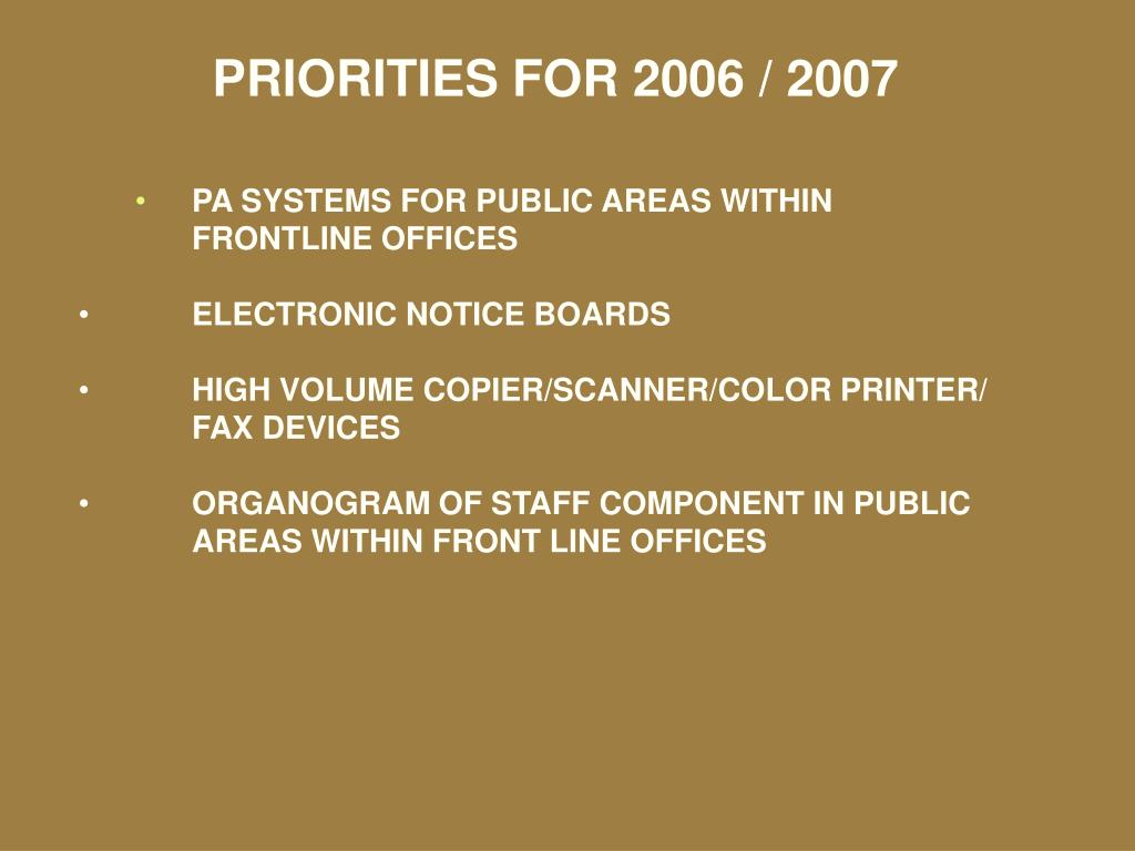 PRIORITIES FOR 2006 / 2007