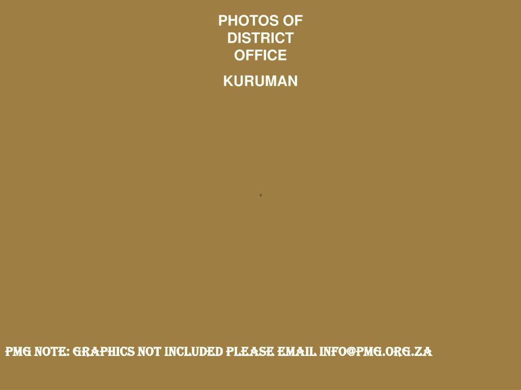 PHOTOS OF DISTRICT OFFICE KURUMAN