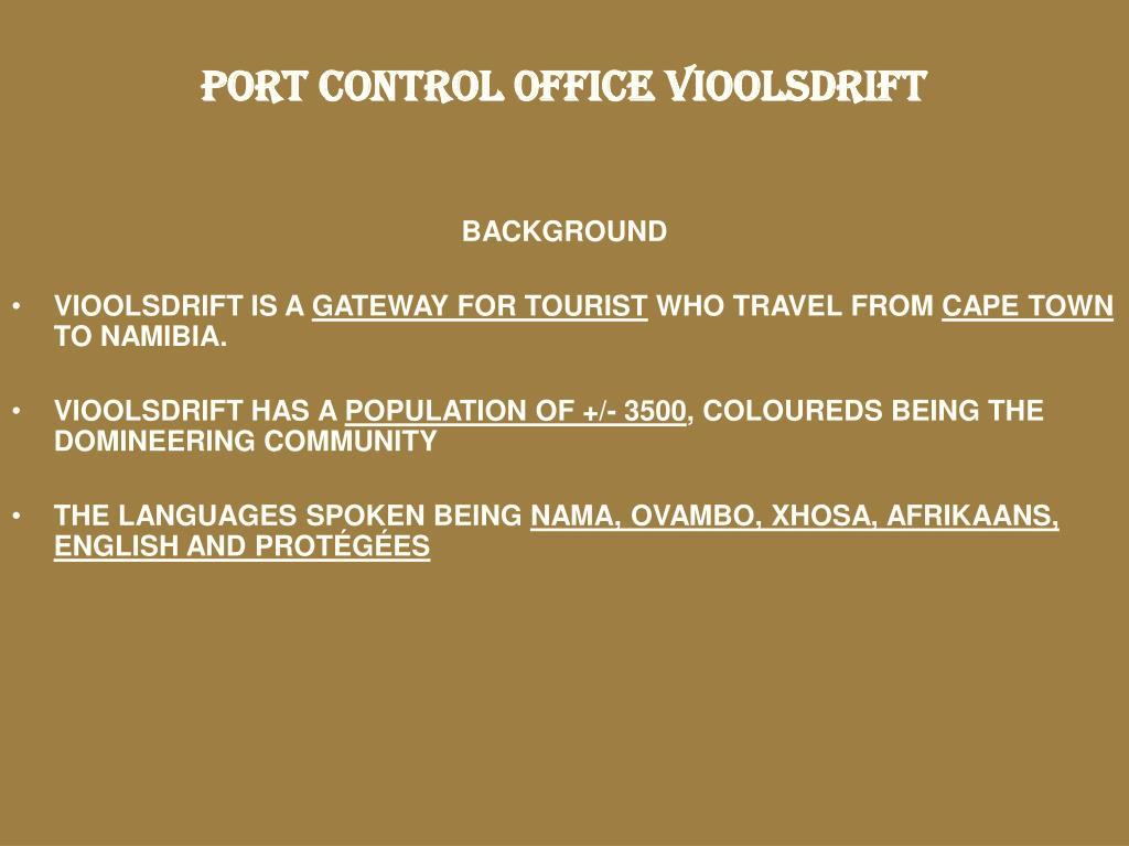 PORT CONTROL 0FFICE VIOOLSDRIFT