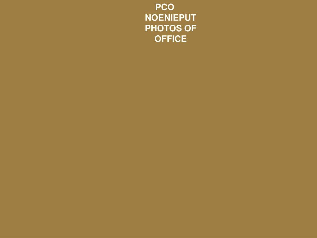 PCO NOENIEPUT PHOTOS OF OFFICE