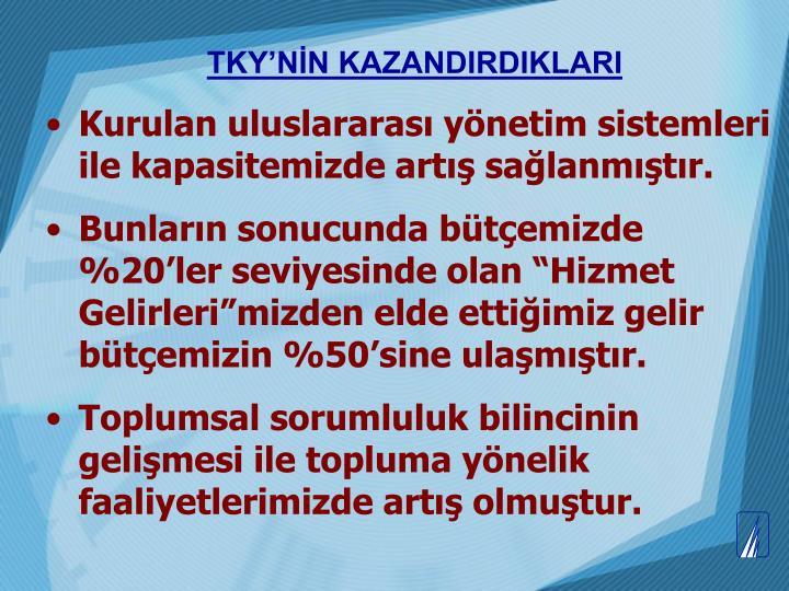 TKY'NİN KAZANDIRDIKLARI