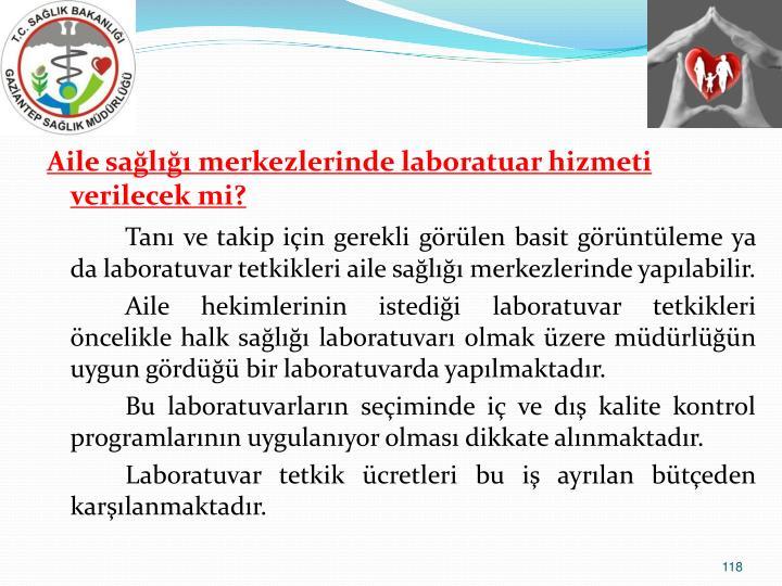 Aile sal merkezlerinde laboratuar hizmeti verilecek mi?