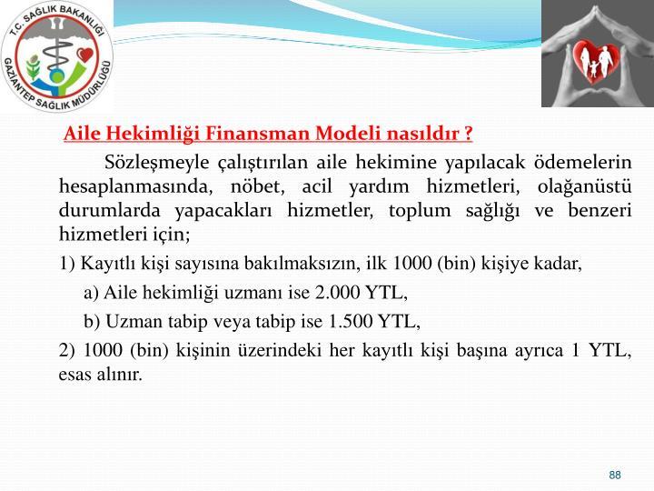Aile Hekimlii Finansman Modeli nasldr ?