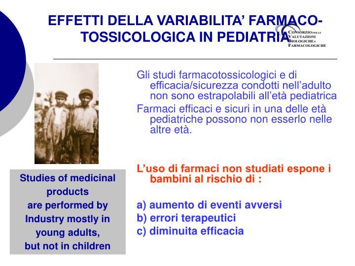 EFFETTI DELLA VARIABILITA' FARMACO-TOSSICOLOGICA IN PEDIATRIA