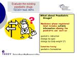 evaluate the existing paediatric drugs teddy noe wp4