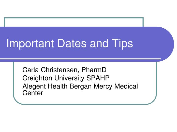 Important Dates and Tips