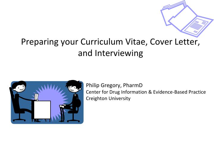 Preparing your Curriculum Vitae, Cover Letter, and Interviewing