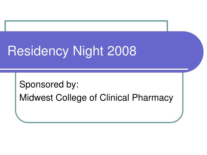 Residency Night 2008