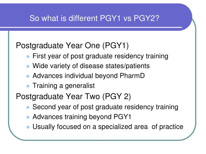 So what is different PGY1 vs PGY2?