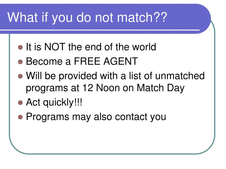 What if you do not match??