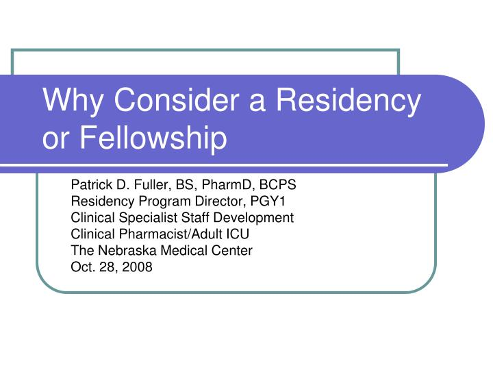 Why Consider a Residency or Fellowship
