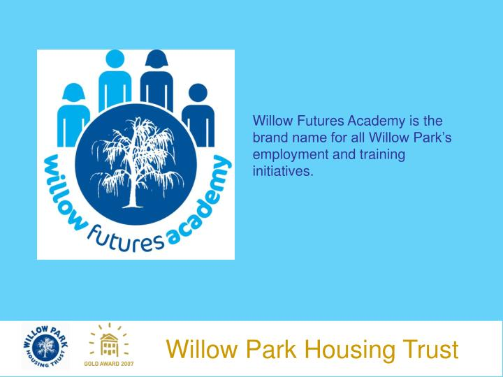 Willow Futures Academy is the brand name for all Willow Park's employment and training initiatives.