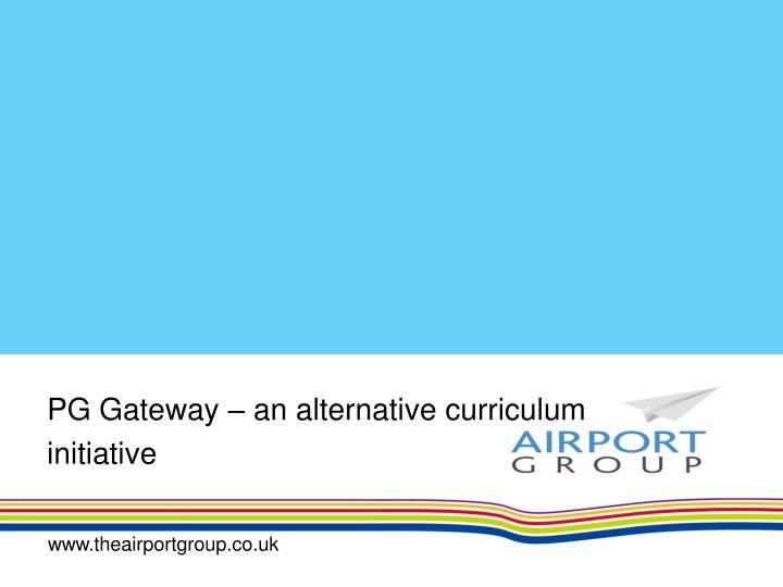PG Gateway – an alternative curriculum