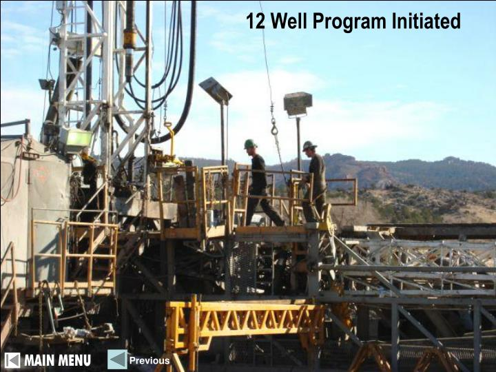 12 Well Program Initiated