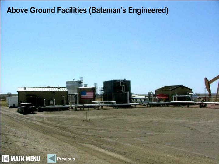 Above Ground Facilities (Bateman's Engineered)