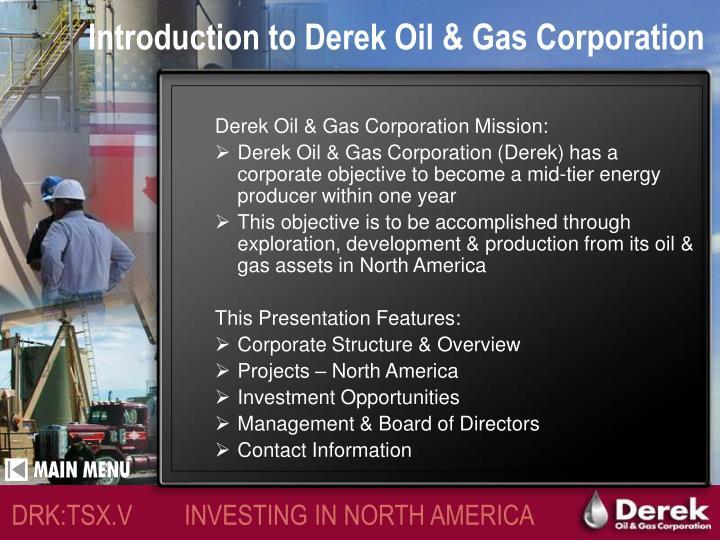 Derek Oil & Gas Corporation Mission: