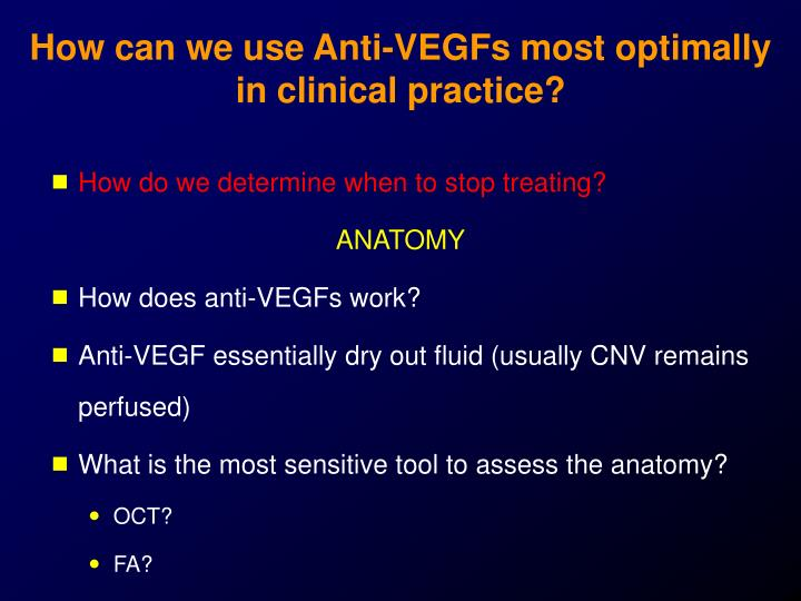 How can we use Anti-VEGFs most optimally in clinical practice?
